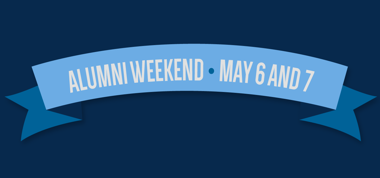 Alumni Weekend is May 6th and 7th