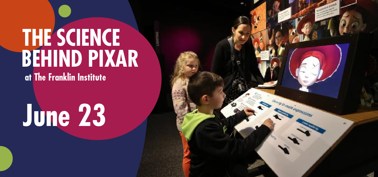 The Science Behind Pixar on June 23 at the Franklin Institute
