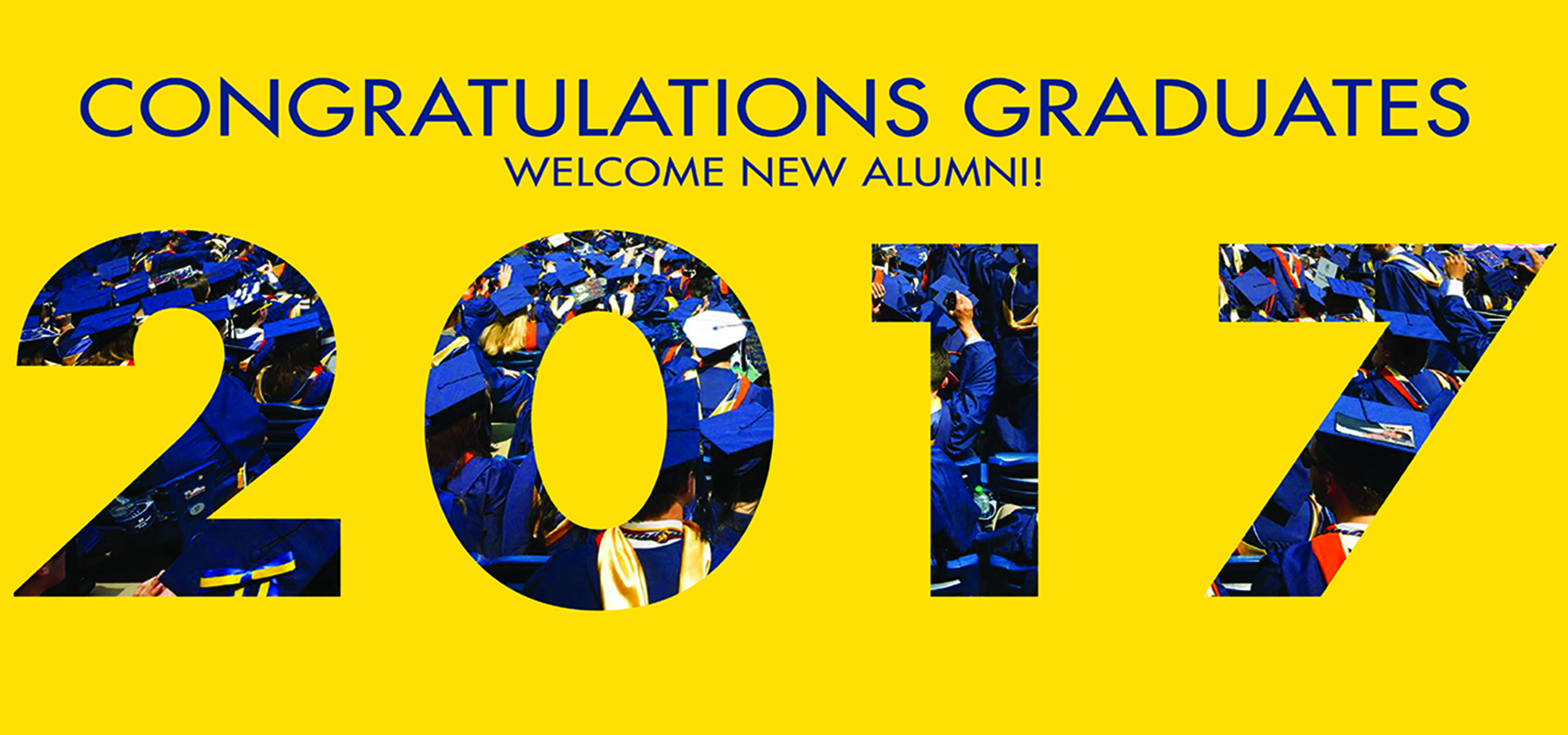 Congratulations Graduates, Welcome Alumni, 2017