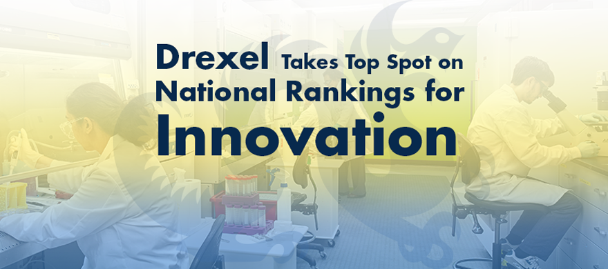 Drexel takes top spot on national rankings for innovation