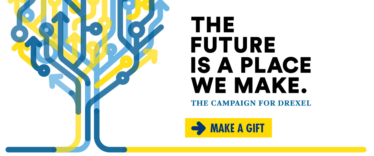 The Future is a Place We Make - The Campaign for Drexel