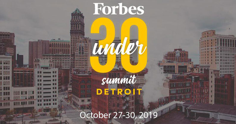 Forbes Under 30 Summit Detroit October 27-30, 2019