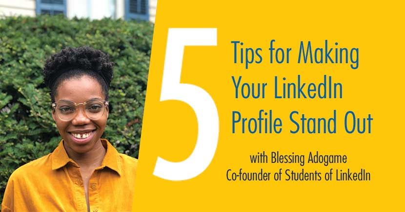 5 tips for making your LinkedIn profile stand out with Blessing Adogame, Co-founder of Students of LinkedIn