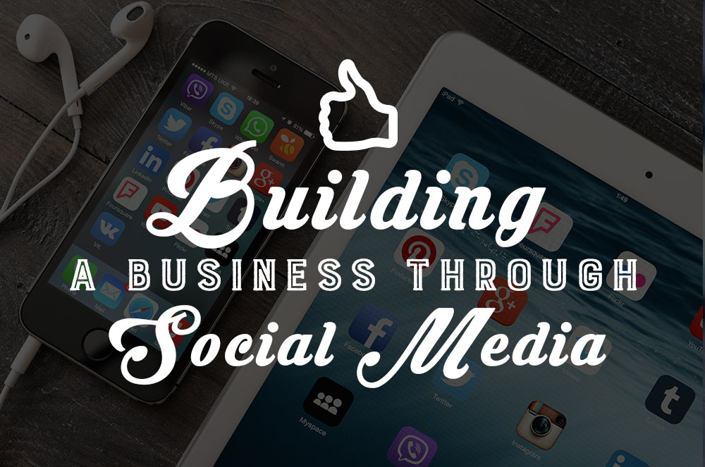 Building a Business Through Social Media