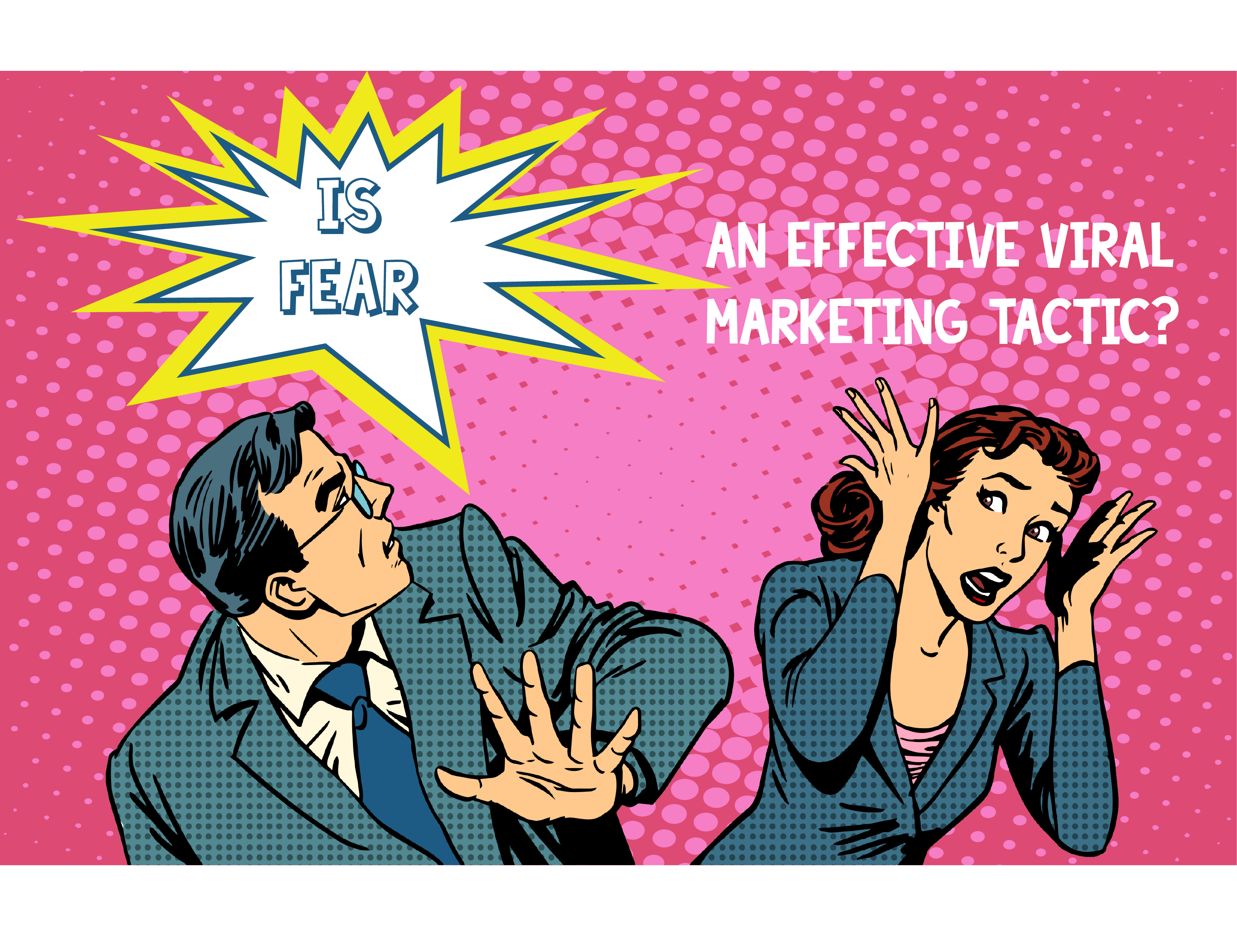 Is Fear an Effective Viral Marketing Tactic