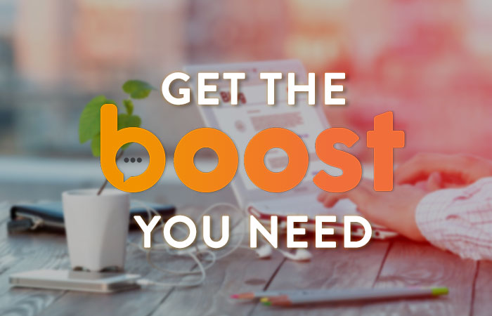 Get the Boost you need