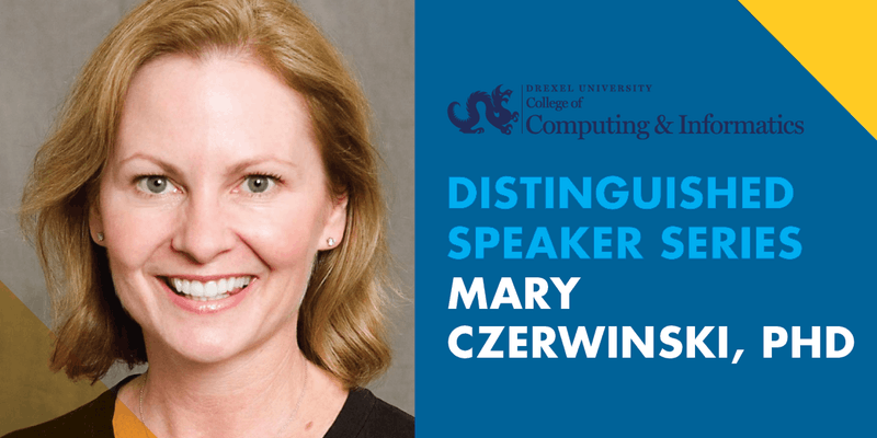 Mary Czerwinski, PhD Principle Researcher and Research Manager, Visualization and Interaction (VIBE) Research Group at Microsoft