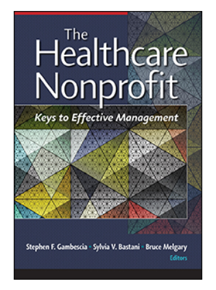 Cover of new book by Stephen Gambescia, PhD called The Healthcare Nonprofit