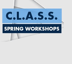 Graphic for C.L.A.S..S Spring Workshops