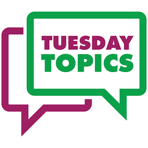 Tuesday Topics