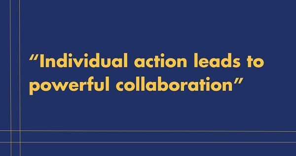 "Graphic stating ""Individual action leads to powerful collaboration"""