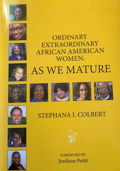 Cover of Stephana Colbert's new book, Ordinary Extraordinary African American Women: As We Mature featuring Stephanie Brooks, PhD, senior associate dean at Drexel University