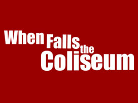 When Falls the Coliseum