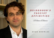 Adam Knowles - Heidegger's Fascist Affinities: A Politics of Silence