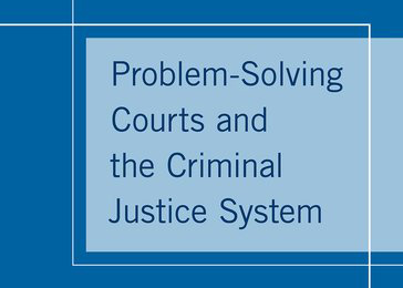 Book Cover - Problem-Solving Courts and the Criminal Justice System