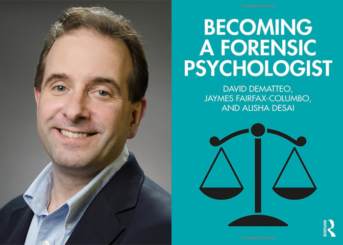 David DeMatteo, JD, PhD, ABPP - Becoming a Forensic Psychologist