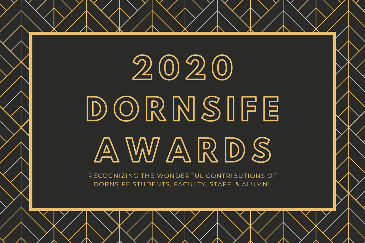 2020 Dornsife Awards recognize the wonderful contributions of Dornsife students, faculty, staff and alumni.