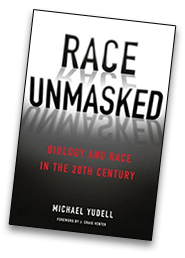 Book Cover: Race Unmasked by Michael Yudell