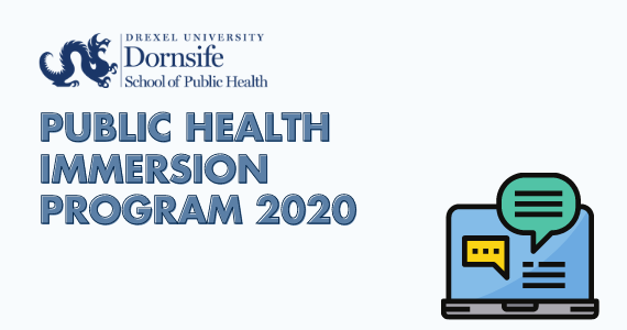 Drexel Dornisfe Public Health Immersion Program 2020