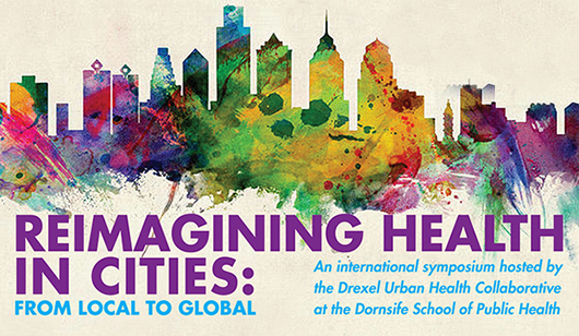 2017 Symposium: Reimaging Health in Cities: From Local to Global