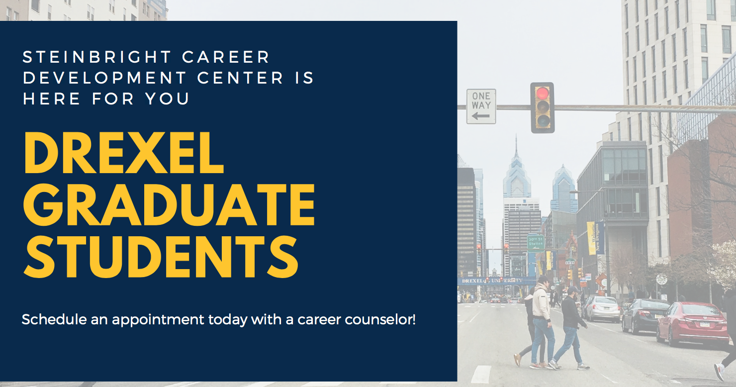 Steinbright Career Development Center is here for Drexel graduate students. Schedule an appointment today with a career counselor.