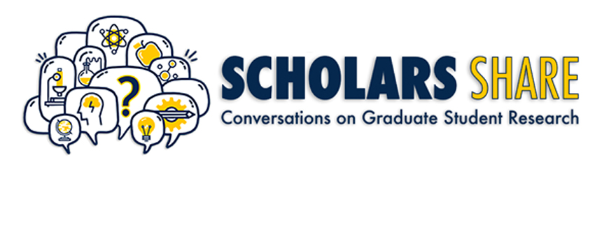 Scholars Share: Conversations on Graduate Student Research
