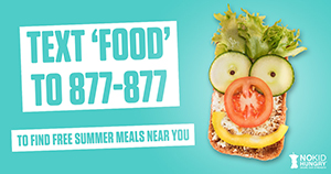 "Text 'Food"" to 877-877 to find free summer meals near you"