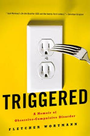 Book cover for 'Triggered: A memoir of obsessive-compulsive disorder' by Fletcher Wortmann