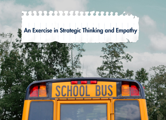 "Photo of a school bus and added text that says ""An Exercise in Strategic Thinking and Empathy"""