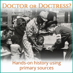 Explore: Doctor or Doctress? web resource exploring history through the eyes of women physicians