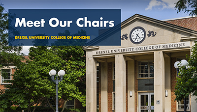 Meet Our Chairs - Drexel University College of Medicine
