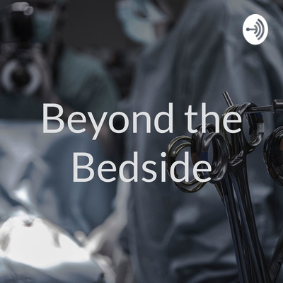Beyond the Bedside Podcast by DrExcel Health