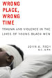 John A. Rich Publishes New Book on Trauma and Violence in the Lives of Young Black Men