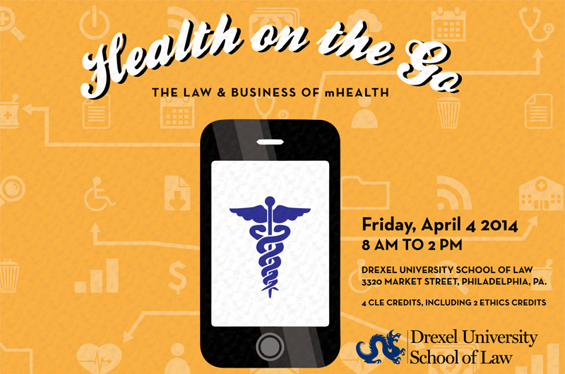 """Health on the Go: the Law and Business of mHealth"" will explore the fast-growing revolution in the delivery of health care"