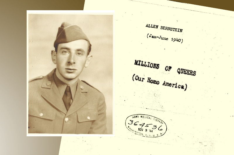 Allen Bernstein, seen in an Army photo (between 1940-1944), with a composite of the front page of his manuscript MILLIONS OF QUEERS from 1940