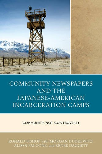 "The cover of ""Community Newspapers and the Japanese-American Incarceration Camps: Community, Not Controversy."""