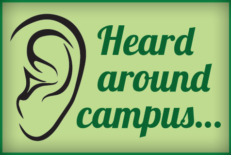 Heard Around Campus