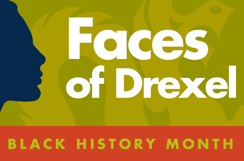 Faces of Drexel: Black History Month