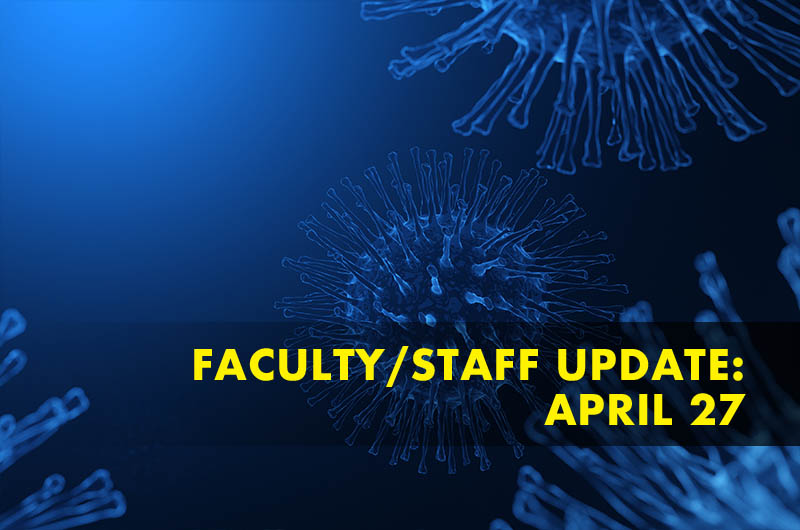 Rendering of coronavirus with the text faculty/staff update April 27