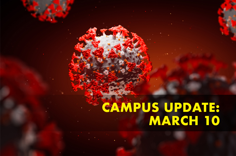 Red image of a coronavirus cell under microscope with the text Campus Update: March 10