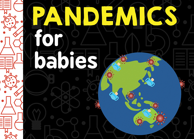 "The cover of ""Pandemics for Babies."" Photo courtesy Sourcebooks Kids."