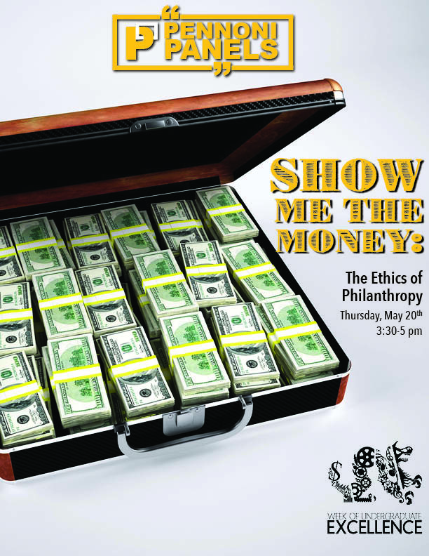 Week of Undergraduate Excellence Panel: Show Me the Money: The Ethics of Philanthropy