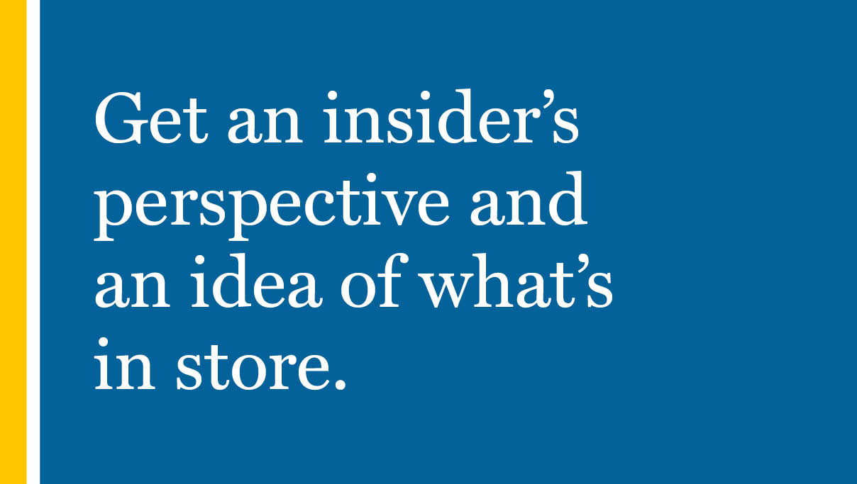 Get an insider's perspective and an idea of what's in store