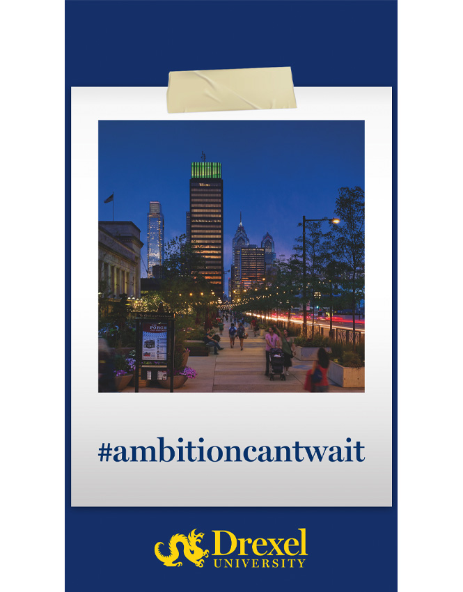 A photo of the Philadelphia skyline is wrapped in a Polaroid-style frame with #ambitioncantwait written on it, above the Drexel logo.