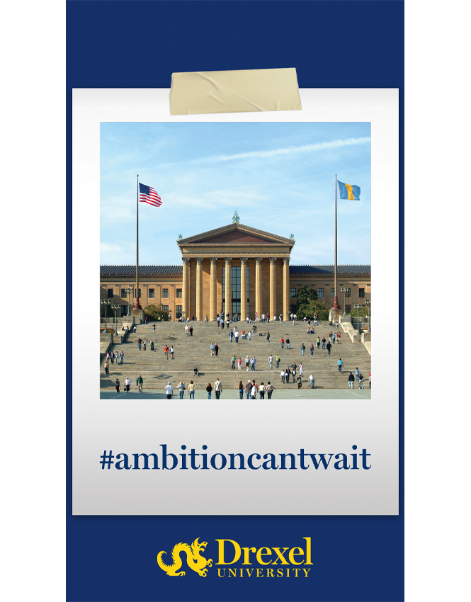 A photo of the Philadelphia Museum of Art is wrapped in a Polaroid-style frame with #ambitioncantwait written on it, above the Drexel logo.