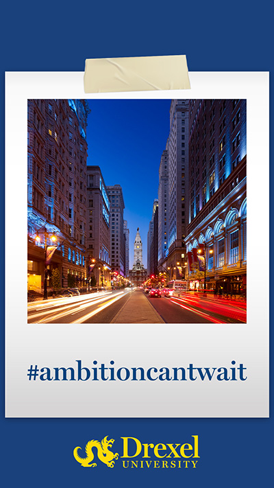 A photo of Broad Street is wrapped in a Polaroid-style frame with #ambitioncantwait written on it, above the Drexel logo.