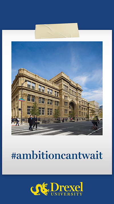 A photo of Drexel's main building is wrapped in a Polaroid-style frame with #ambitioncantwait written on it, above the Drexel logo.