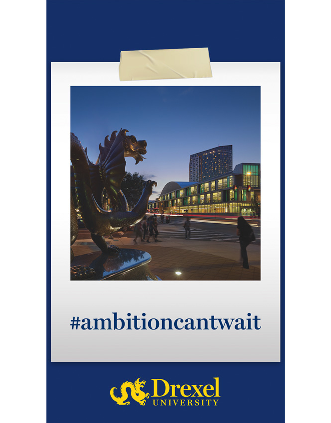 A photo of the Drexel dragon statue facing the Athletic Center is wrapped in a Polaroid-style frame with #ambitioncantwait written on it, above the Drexel logo.