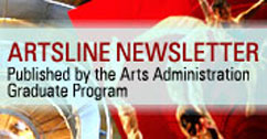 Artsline Newsletter, published by the Arts Administration Graduate Program