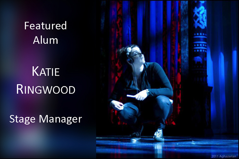 Katie Ringwood ('11); EAM Featured Alum; Stage Manager